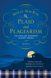 Plaid and Plagiarism : The Highland Bookshop Mystery Series: Book 1, Hardback Book