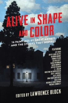 Alive in Shape and Color : 17 Paintings by Great Artists and the Stories They Inspired, Hardback Book