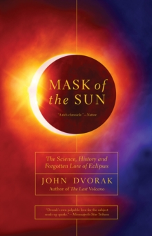 Mask of the Sun - The Science, History and Forgotten Lore of Eclipses, Paperback / softback Book