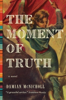 The Moment of Truth - A Novel, Paperback Book