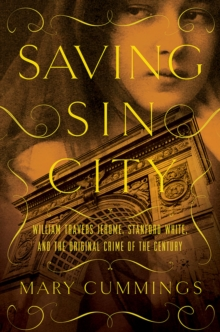 Saving Sin City - William Travers Jerome, Stanford White, and the Original Crime of the Century, Hardback Book
