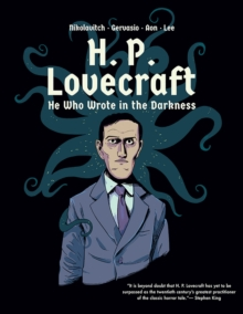 H. P. Lovecraft : He Who Wrote in the Darkness: A Graphic Novel, Hardback Book