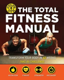 Total Fitness Manual : Transform Your Body in 12 Weeks, Paperback / softback Book