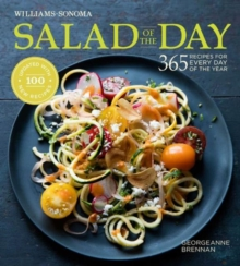 Salad of the Day : 365 Recipes for Every Day of the Year, Hardback Book