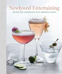 Newlywed Entertaining : Recipes for Celebrating with Friends and Family, Hardback Book
