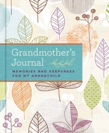 Grandmother's Journal : Memories and Keepsakes for My Grandchild, Hardback Book