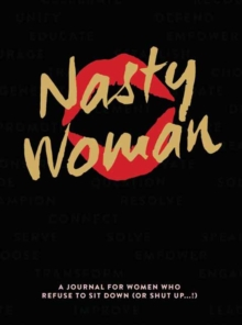 Nasty Women Journal : A Journal, Paperback Book