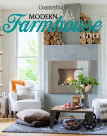 Modern Farmhouse Style : 300+ Ideas for Fresh and Sophisticated Homespun Looks, Hardback Book