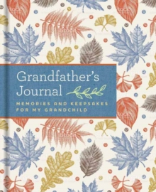 Grandfather's Journal : Memories and Keepsakes for My Grandchild, Hardback Book