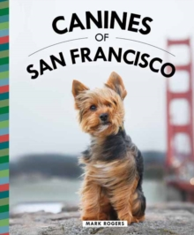 Canines of San Francisco, Hardback Book