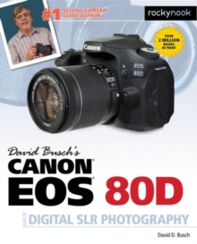 David Busch's Canon EOS 80D Guide to Digital SLR Photography, Paperback / softback Book