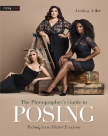 The Photographer's Guide to Posing : Techniques to Flatter Everyone, PDF eBook