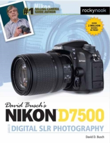 David Busch's Nikon D7500 Guide to Digital SLR Photography, Paperback Book
