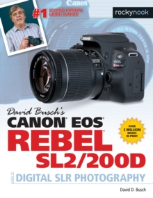 David Busch's Canon EOS Rebel SL2/200D Guide to Digital SLR Photography, PDF eBook