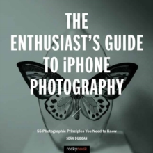 The Enthusiast's Guide to iPhone Photography, Paperback / softback Book