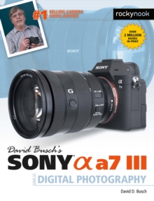 David Busch's Sony Alpha a7 III Guide to Digital Photography, PDF eBook