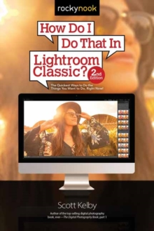 How Do I Do That in Lightroom Classic?, Paperback / softback Book