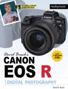 David Busch's Canon EOS R Guide, Paperback / softback Book