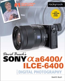 David Busch's Sony A6400/ILCE-6400 Guide to Digital Photography, Paperback / softback Book
