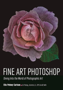 Fine Art Photoshop : Diving Into the World of Photographic Art, Paperback Book