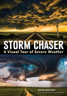 Storm chaser: A visual tour of severe weather, Paperback Book