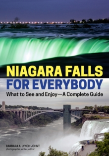 Niagara Falls For Everybody : What to See and Enjoy - A Complete Guide, Paperback Book