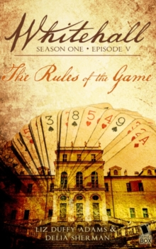 The Rules of the Game (Whitehall Season 1 Episode 5), EPUB eBook