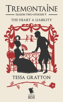 The Heart a Liability (Tremontaine Season 2 Episode 9), EPUB eBook