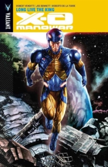 X-O Manowar Volume 12: Long Live the King, Paperback Book