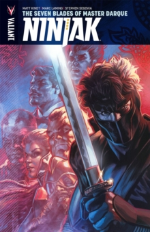 Ninjak Volume 6: The Seven Blades of Master Darque, Paperback Book
