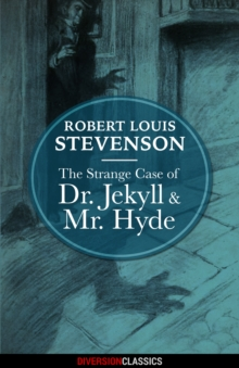The Strange Case of Dr. Jekyll and Mr. Hyde (Diversion Classics), EPUB eBook