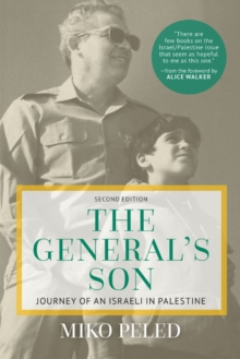 The General's Son : Journey of an Israeli in Palestine, Paperback Book