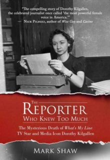 Reporter Who Knew Too Much, Hardback Book