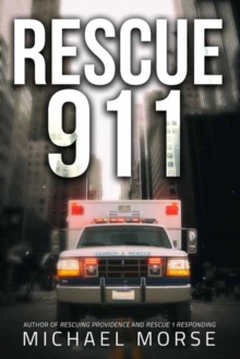 Rescue 911 : Tales from a First Responder, Paperback / softback Book