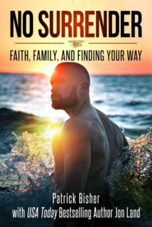 No Surrender : Faith, Family, and Finding Your Way, Hardback Book