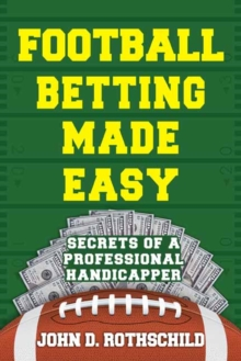 Football Betting Made Easy : Secrets of a Professional Handicapper, Paperback Book