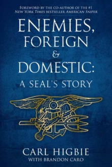 Enemies, Foreign And Domestic : A SEAL's Story, Paperback Book