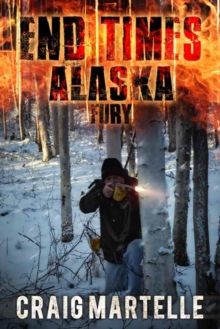 Fury : End Times Alaska Book 4, Paperback Book