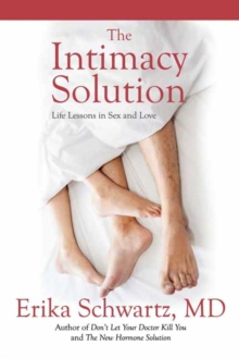 The Intimacy Solution : Life Lessons in Sex and Love, Paperback / softback Book