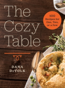 The Cozy Table - 100 Recipes for One, Two, or a Few, Hardback Book