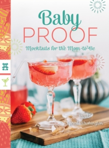 Baby Proof - Mocktails for the Mom-to-Be, Paperback Book