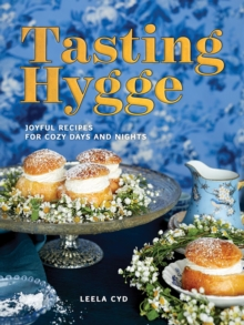 Tasting Hygge - Joyful Recipes for Cozy Days and Nights, Hardback Book