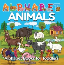 Alphabet Animals: Alphabet Books for Toddlers : Phonics for Kids Preschool Edition, EPUB eBook