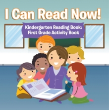 I Can Read Now! Kindergarten Reading Book: First Grade Activity Book : Pre-K Reading Workbook, EPUB eBook