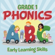 Grade 1 Phonics: Early Learning Skills : Phonics for Kids Alphabets Grade One, EPUB eBook