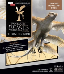 IncrediBuilds: Fantastic Beasts and Where to Find Them : Thunderbird Book and 3D Wool Model, Kit Book