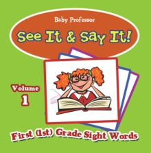 See It & Say It! : Volume 1 | First (1st) Grade Sight Words, EPUB eBook