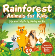 Rainforest Animals for Kids: Wild Habitats Facts, Photos and Fun | Children's Environment Books Edition, EPUB eBook