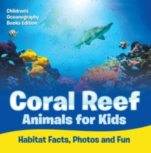 Coral Reef Animals for Kids: Habitat Facts, Photos and Fun | Children's Oceanography Books Edition, EPUB eBook