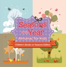 Seasons of the Year: Almanac for Kids | Children's Books on Seasons Edition, EPUB eBook